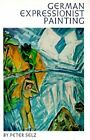 German Expressionist Painting by Peter Selz (Paperback, 1974)