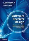 Software Receiver Design: Build Your Own Digital Communication System in Five Easy Steps by C. Richard Johnson, Jr., William A. Sethares (Paperback, 2011)