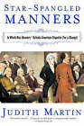 Star-Spangled Manners: In Which Miss Manners Defends American Etiquette (for a Change) by Judith Martin (Paperback, 2004)