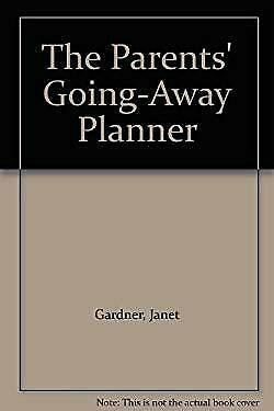 Parent's Going Away Planner Paperback Janet Gardner