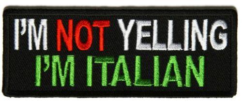 BRAND NEW I/'M NOT YELLING I/'M ITALIAN FUNNY BIKER IRON ON PATCH