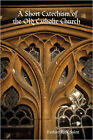 A Short Catechism of the Old Catholic Church by Father Rick Saint (Paperback, 2007)
