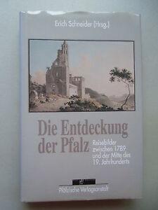 Die-Entdeckung-der-Pfalz-Reisebilder-zwischen-1789-Mitte-19-Jahrhunderts-1992
