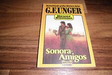 G.F. UNGER WILDWEST -- SONORA AMIGOS // Bastei-Western Taschenbuch 1986