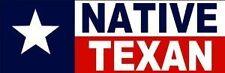 "Native Texan Bumper Sticker Texas Car Decal 9"" X 3"""