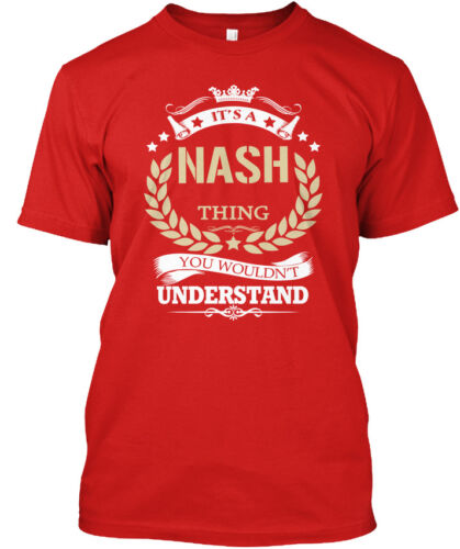 Its A Nash Thing It/'s You Wouldn/'t Understand Standard Unisex T-shirt