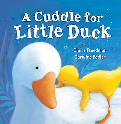 A Cuddle for Little Duck, Freedman, Claire, Excellent Book