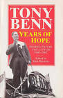 Years of Hope: Diaries,Letters and Papers 1940-1962 by Tony Benn (Paperback, 1995)