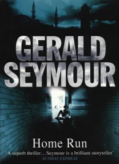 Home Run By Gerald Seymour. 9780552147330