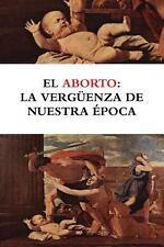 El Aborto : La Verguenza de Nuestra Epoca by Bruno Moreno Ramos, Luis...