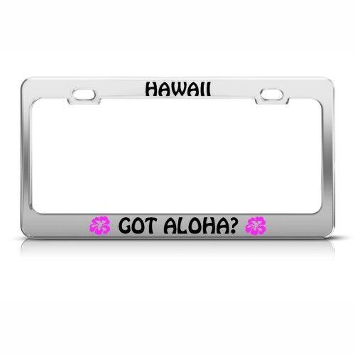 HAWAII GOT ALOHA HIBISCUS Metal License Plate Frame Tag Holder