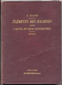 C-BACH-ELEMENTS-DES-MACHINES-CALCUL-CONSTRUCTION-ATLAS-1901