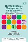 Human Resource Management in Small Business: Achieving Peak Performance by Edward Elgar Publishing Ltd (Hardback, 2011)