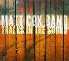 Tracks in the Sound [Digipak] by Matt Cox Band (CD, 2011, Slo-Fidelity Records)