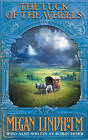 Luck of the Wheels (The Ki and Vandien Quartet, Book 4) by Megan Lindholm (Paperback, 2002)
