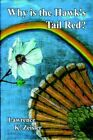 Why Is The Hawk's Tail Red? by Lawrence K Zeisler 9781418455354 Hardback 2005