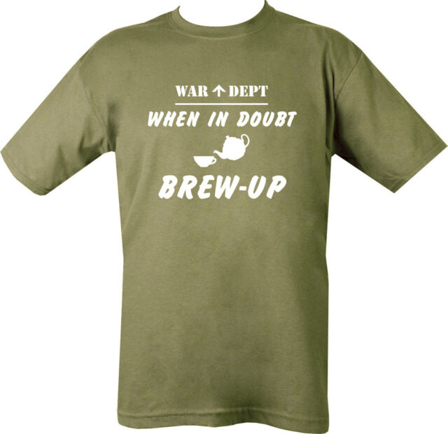 MILITARY CAMISETA WHEN IN DOUBT BREW UP British Army Guerra DEPT Verde Oliva Sas