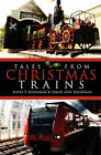 Tales from Christmas Trains: 1830-2030 by James F Kaserman (Paperback / softback, 2008)