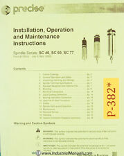 Precise Sc40 Sc60 Sc77 Spindle Series Operations And Maintenance Manual