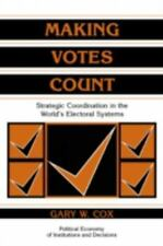 Making Votes Count: Strategic Coordination in the World's Electoral Systems