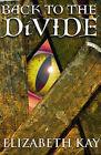 Back to the Divide by Elizabeth Kay (Paperback, 2006)