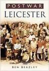 Postwar Leicester by Ben Beazley (Paperback, 2006)