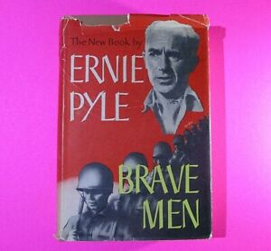 Brave Men by Ernie Pyle 1944 First Edition 1st Printing Stated HCDJ Henry Holt,