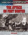 The Attack on Fort Sumter by Charlie Samuels (Hardback, 2014)