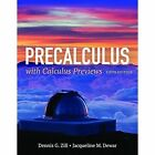 Precalculus with Calculus Previews by Dennis G. Zill, Jacqueline M. Dewar (Hardback, 2015)