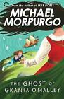 The Ghost of Grania O'Malley by Michael Morpurgo (Paperback, 2007)