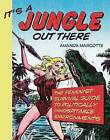 Its a Jungle Out There: The Feminist Survival Guide to Politically Inhospitable Environments by Amanda Marcotte (Paperback, 2008)