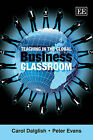 Teaching in the Global Business Classroom by Carol Dalglish, Peter Evans (Paperback, 2010)