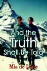 and The Truth Shall Be Told 9781420847703 by Mia De Laire Paperback