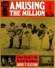 Amusing the Million: Coney Island at the Turn of the Century by John F. Kasson (Paperback, 2003)