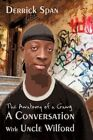 Conversation With Uncle Wilford The Anatomy of a Gang 9780595480982 Span