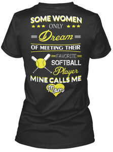 Softball-Mom-Raise-Mine-Some-Women-Only-Dream-Of-Gildan-Women-039-s-Tee-T-Shirt