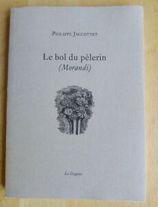 Le bol du pélerin de Philippe Jaccottet