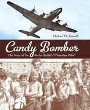 Candy Bomber : The Story of the Berlin Airlift's Chocolate Pilot by Michael O. Tunnell (Trade Paper)