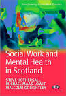 Social Work and Mental Health in Scotland by Malcolm Golightley, Steve J. Hothersall, Mike Maas-Lowit (Paperback, 2008)
