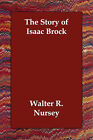The Story of Isaac Brock by Walter R Nursey (Paperback / softback, 2006)