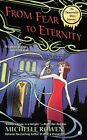 From Fear to Eternity: An Immortality Bites Mystery by Michelle Rowen (Paperback, 2014)