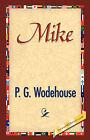 Mike by P G Wodehouse (Hardback, 2007)