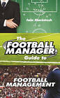 The Football Manager's Guide to Football Management by Iain Macintosh (Hardback, 2015)