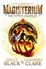 Magisterium: The Copper Gauntlet by Holly Black, Cassandra Clare (Paperback, 2015)