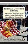 Festivals, Affect and Identity: A Deleuzian Apprenticeship in Central Italian Communities by Lita Crociani-Windland (Hardback, 2011)