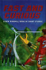Fast and Curious: A New Windmill Book of Short Stories by Pearson Education Limited (Hardback, 1999)
