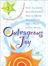 Outrageous Joy : The Life-Changing, Soul-Shaking Truth about God by Barbara Johnson, Marilyn Meberg, Thelma Wells, Luci Swindoll and Sheila Walsh (1999, Hardcover)