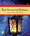 Fasse Mut und hab' Vertrauen (2014, Taschenbuch)