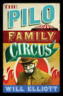 The Pilo Family Circus by Will Elliot (Paperback, 2007)