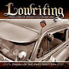 Lowriting: Shots, Rides & Stories from the Chicano Soul by Broken Sword Publications, LLC (Paperback / softback, 2014)